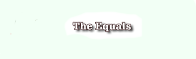 The Eqauls